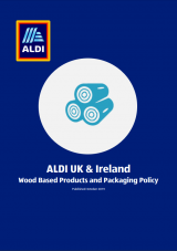 ALDI UK/IE: Wood Based Products and Packaging Policy